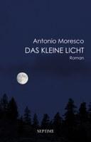 Antonio Moresco, Das kleine Licht