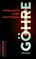 Frank Göhre, Verdammte Liebe Amsterdam