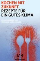 Michaela Maria Müller (Hg.) Kochen mit Zukunft