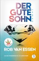 Rob van Essen, Der gute Sohn
