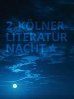 Die zweite Kölner Literaturnacht