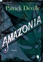 Cover Patrick Deville, Amazonia