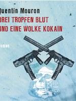 Quentin Mouron, Drei Tropfen Blut und eine Wolke Kokain